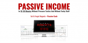 PASSIVE INCOME In 10-30 minutes without pressure tactics and without techy stuff Set & Forget Magnets = Passive Cash My Honest Cash Magnets Review and Custom Bonuses Will Reveal The Products Good and Bad Features.