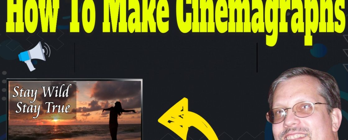 how to make cinemagraphs
